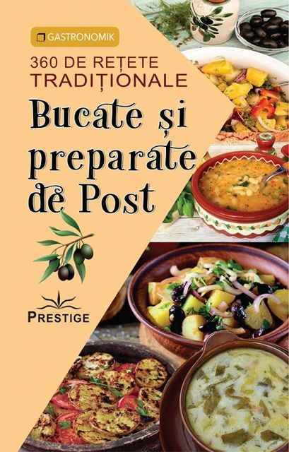 360 DE RETETE TRADITIONALE. BUCATE SI PREPARATE DE POST